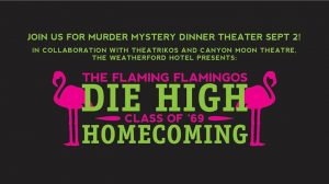 Murder Mystery Dinner Theater! Die High Homecoming Class of '69 @ Weatherford Hotel Flagstaff | Flagstaff | AZ | United States